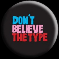 Thumbnail image for Dont believe the type.jpg